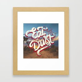 Eat My Dust Framed Art Print