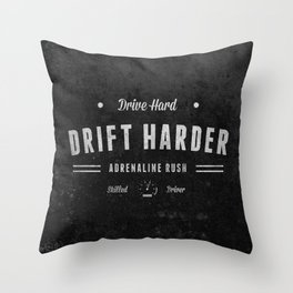 Drive Hard Drift Harder Throw Pillow