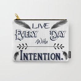 Live Every Day with Intention Feathers A350 Carry-All Pouch