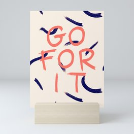 GO FOR IT #society6 #motivational Mini Art Print