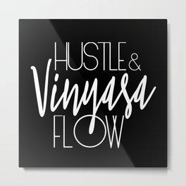 Hustle & Vinyasa Flow Metal Print