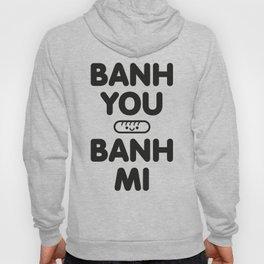 Banh You Banh Mi Hoody