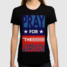 Pray For The President T-shirt