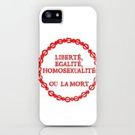Liberte, egalite, homosexualite ou la mort / Red text iPhone Case