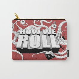 how we roll main Carry-All Pouch