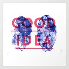Good Idea Art Print
