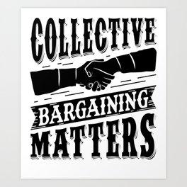 Collective Bargaining Pro Labor Union Worker Protest Light Art Print