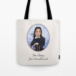 I'm Sorry You Misunderstood Tote Bag
