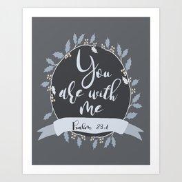 bible verse, psalm 23:4, positive typography Art Print