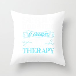 scrapbooking is cheaper than therapy barely 02 Throw Pillow