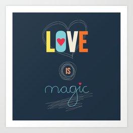 LOVE IS MAGIC Art Print