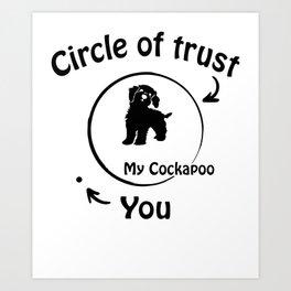 Circle of trust my Cockapoo Art Print