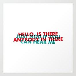 Anybody in there | W&L002 Art Print