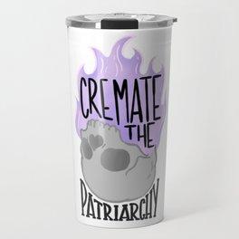 Cremate the Patriarchy gray @mod_mortician Travel Mug