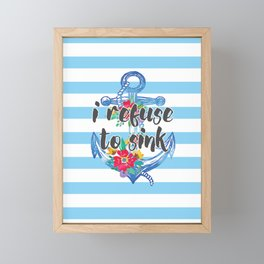 I Refuse To Sink Motivational Quote Framed Mini Art Print
