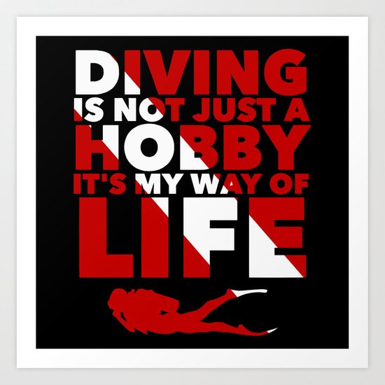 Scuba diving is my way of life Art Print