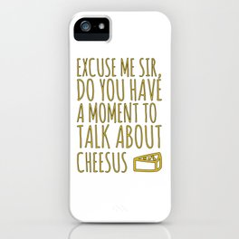 Funny Jesus Sarcasm Sarcastic Cheese Lover Gift iPhone Case