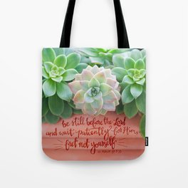 Be Still Psalm 37:7  |  succulents Tote Bag
