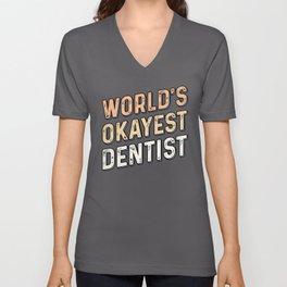 World's Okayest Dentist - Dental School Dentistry Unisex V-Neck
