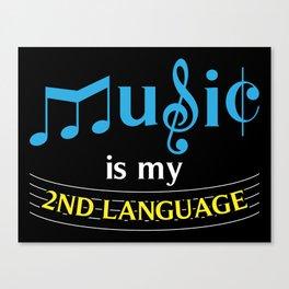 Music Is My 2nd Language Canvas Print