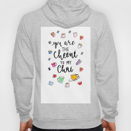 you are the cheeni to my chai Hoody
