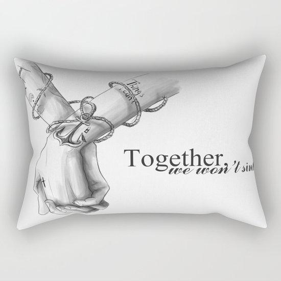 Together, we won't sink Rectangular Pillow