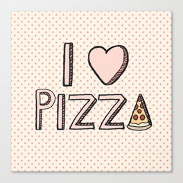 I Love Pizza Canvas Print