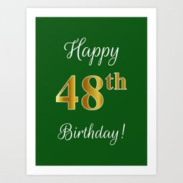 "Elegant ""Happy 48th Birthday!"" With Faux/Imitation Gold-Inspired Color Pattern Number (on Green) Art Print"