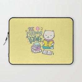 Be a Lifelong Learner Laptop Sleeve