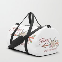 Strong and courageous Duffle Bag