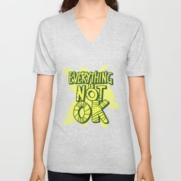 Everything Is Not Ok Unisex V-Neck