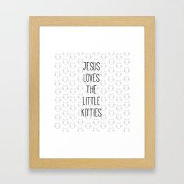 Jesus Loves the Little Kitties Framed Art Print