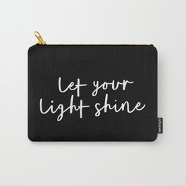 Let Your Light Shine black and white contemporary minimalism typography design home wall decor Carry-All Pouch