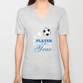 """""""Player of the year"""" tee design. Perfect for soccer lovers like you! Makes a nice gift too!  Unisex V-Neck"""