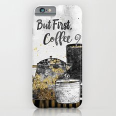 But First, Coffee Slim Case iPhone 6s