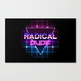 Radical Dude Canvas Print