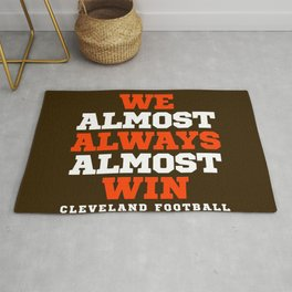 WE ALMOST ALWAYS ALMOST WIN CLEVELAND FOOTBALL Rug