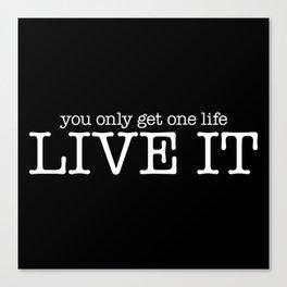 One Life Live It (Black) Canvas Print
