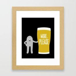 More Beer, Please Framed Art Print