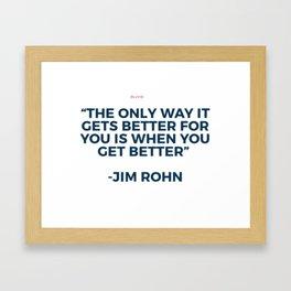 Jim rohn quote to get better Framed Art Print