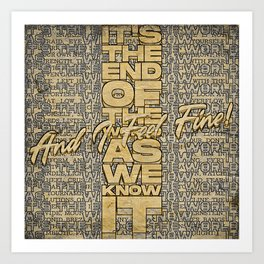 It's the End of the World As We Know It Art Print