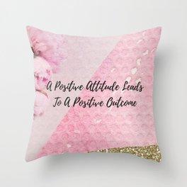 A positive attitude leads to a positive outcome Throw Pillow