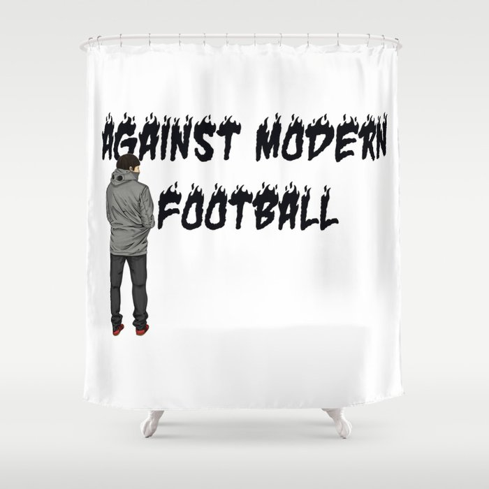 AGAINST MODERN FOOTBALL Shower Curtain By Casualartist