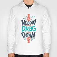 risa rodil Hoodies featuring Nobody can drag me down by Risa Rodil
