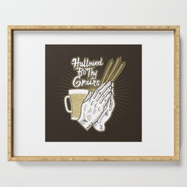 Hallowed Be Thy Grains Alcohol Pun - Funny Beer Quote Gift Serving Tray