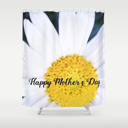 "SMILE ""Happy Mother's Day"" Edition - Daisy Flower #2 Shower Curtain"