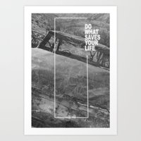 Do What Saves Your Life Art Print