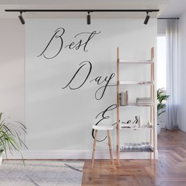 Best Day Ever Wall Mural