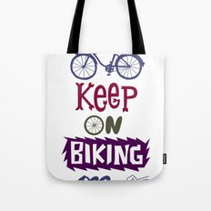 Keep On Riding On  Tote Bag