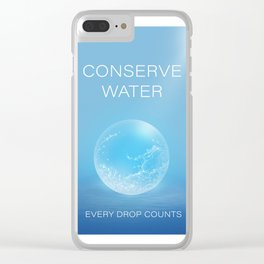 Water Conservation Poster Clear iPhone Case